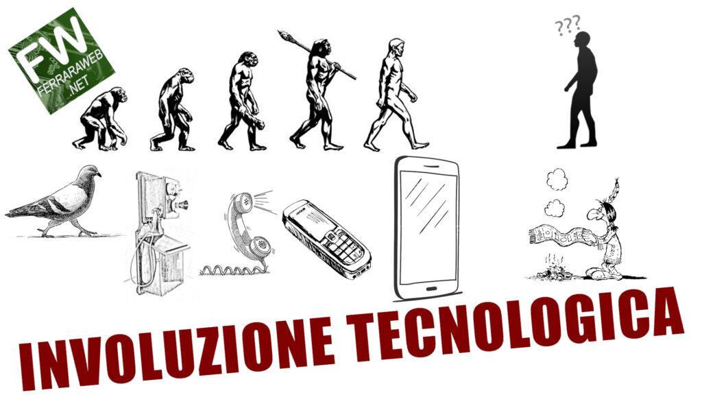 Involuzione Tecnologica