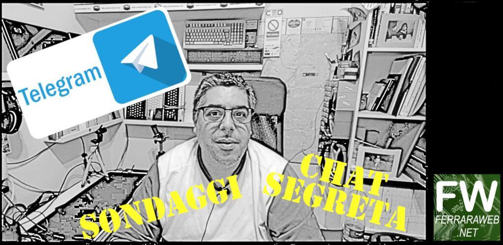 Telegram: Sondaggi e Chat segreta